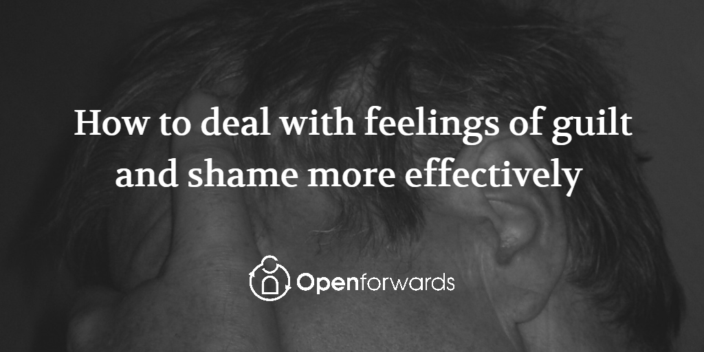 How to deal with feelings of guilt and shame more effectively