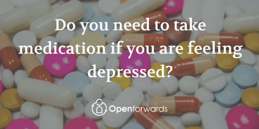 Do you need to take medication for depression?