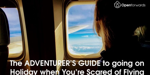 The Adventurer's Guide to going on Holiday when You're Scared of Flying