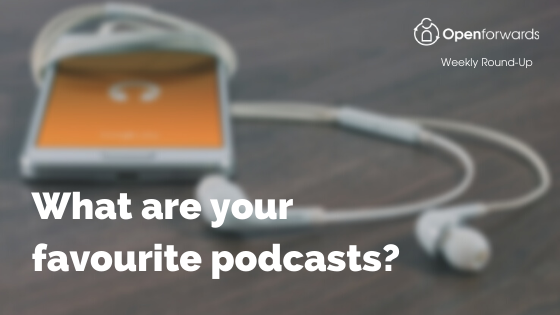Podcasts:  Which are your favourite?